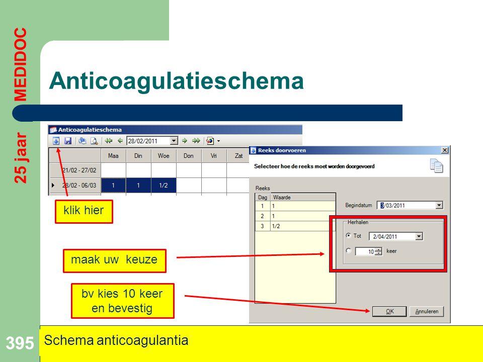 Anticoagulatieschema 395 klik hier maak uw keuze bv kies 10 keer en bevestig Schema anticoagulantia 25 jaar MEDIDOC