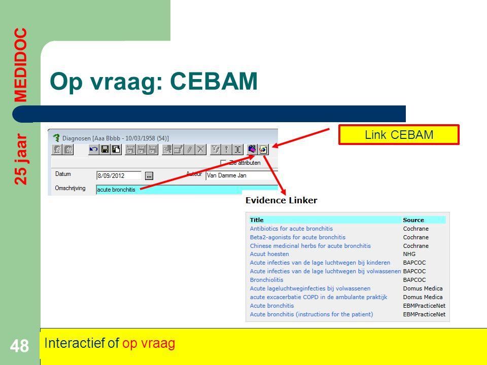 Op vraag: CEBAM 48 25 jaar MEDIDOC Interactief of op vraag Link CEBAM