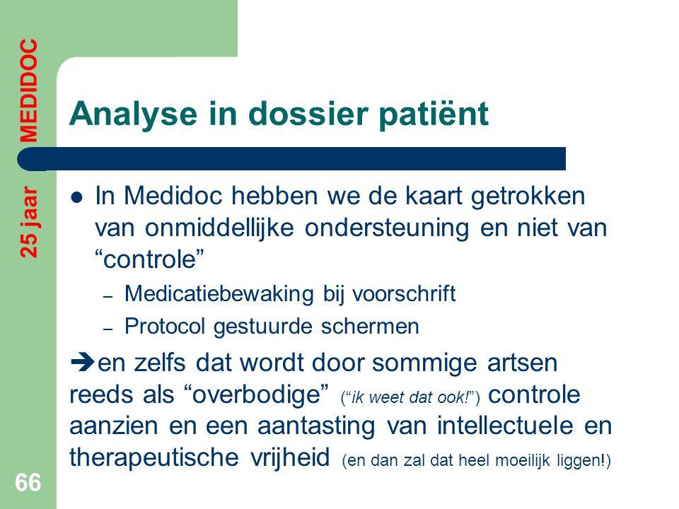 """Analyse in dossier patiënt  In Medidoc hebben we de kaart getrokken van onmiddellijke ondersteuning en niet van """"controle"""" – Medicatiebewaking bij vo"""
