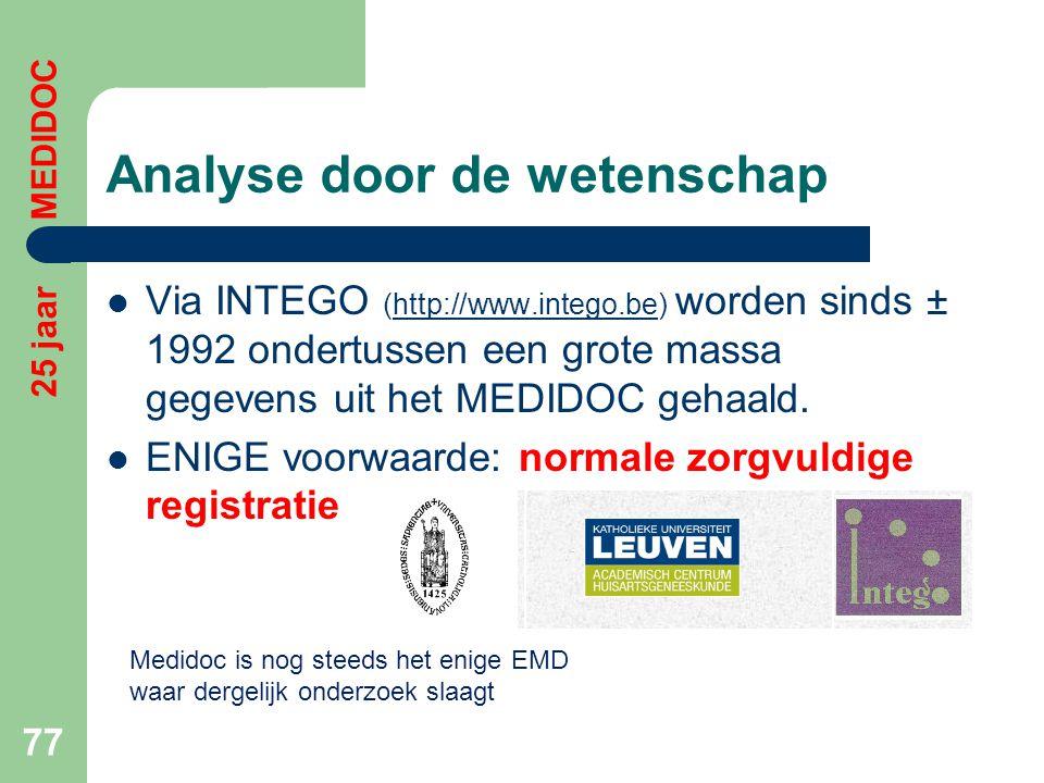 Analyse door de wetenschap  Via INTEGO (http://www.intego.be) worden sinds ± 1992 ondertussen een grote massa gegevens uit het MEDIDOC gehaald.http:/