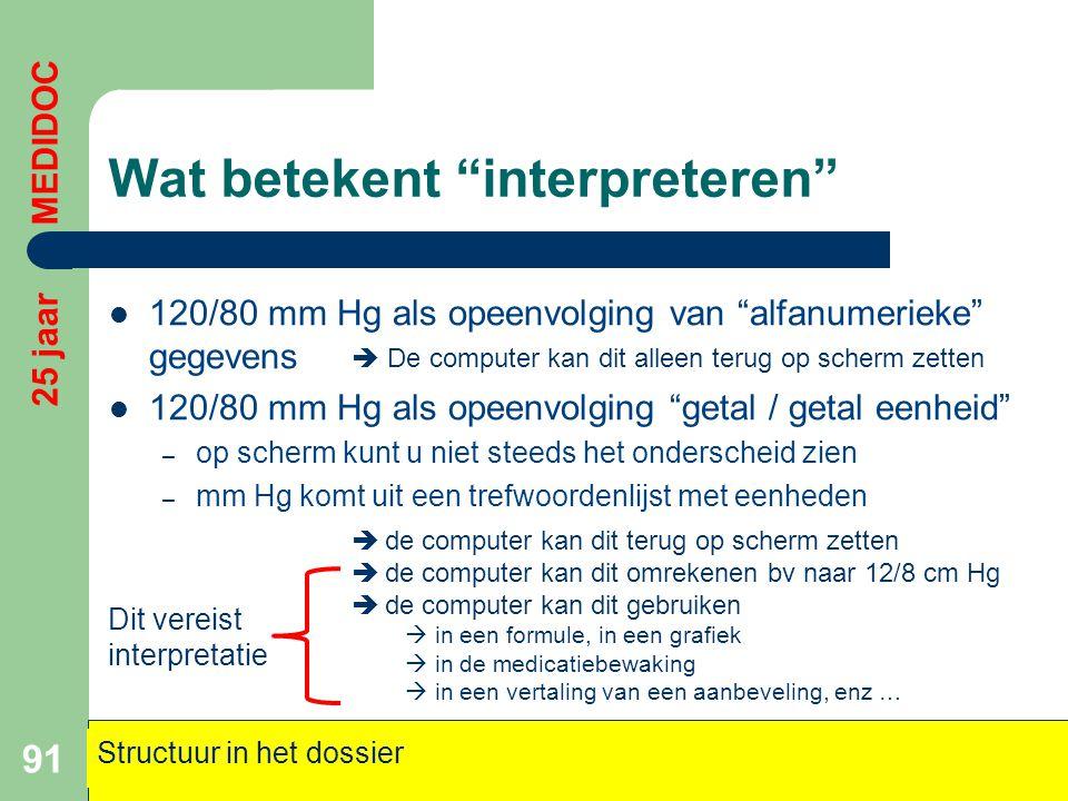 """Wat betekent """"interpreteren""""  120/80 mm Hg als opeenvolging van """"alfanumerieke"""" gegevens  120/80 mm Hg als opeenvolging """"getal / getal eenheid"""" – op"""