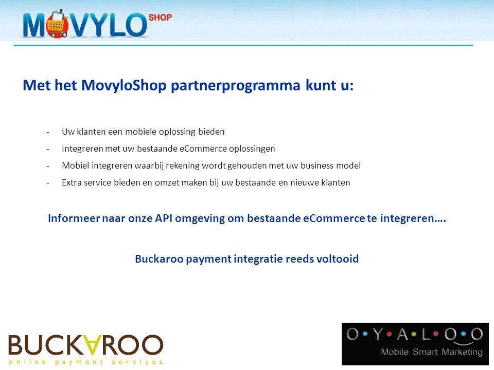 Met het MovyloShop partnerprogramma kunt u: -Uw klanten een mobiele oplossing bieden -Integreren met uw bestaande eCommerce oplossingen -Mobiel integreren waarbij rekening wordt gehouden met uw business model -Extra service bieden en omzet maken bij uw bestaande en nieuwe klanten Informeer naar onze API omgeving om bestaande eCommerce te integreren….