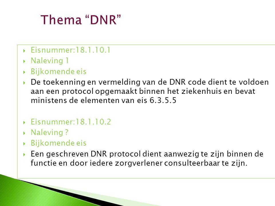  Eisnummer:18.1.10.1  Naleving 1  Bijkomende eis  De toekenning en vermelding van de DNR code dient te voldoen aan een protocol opgemaakt binnen h