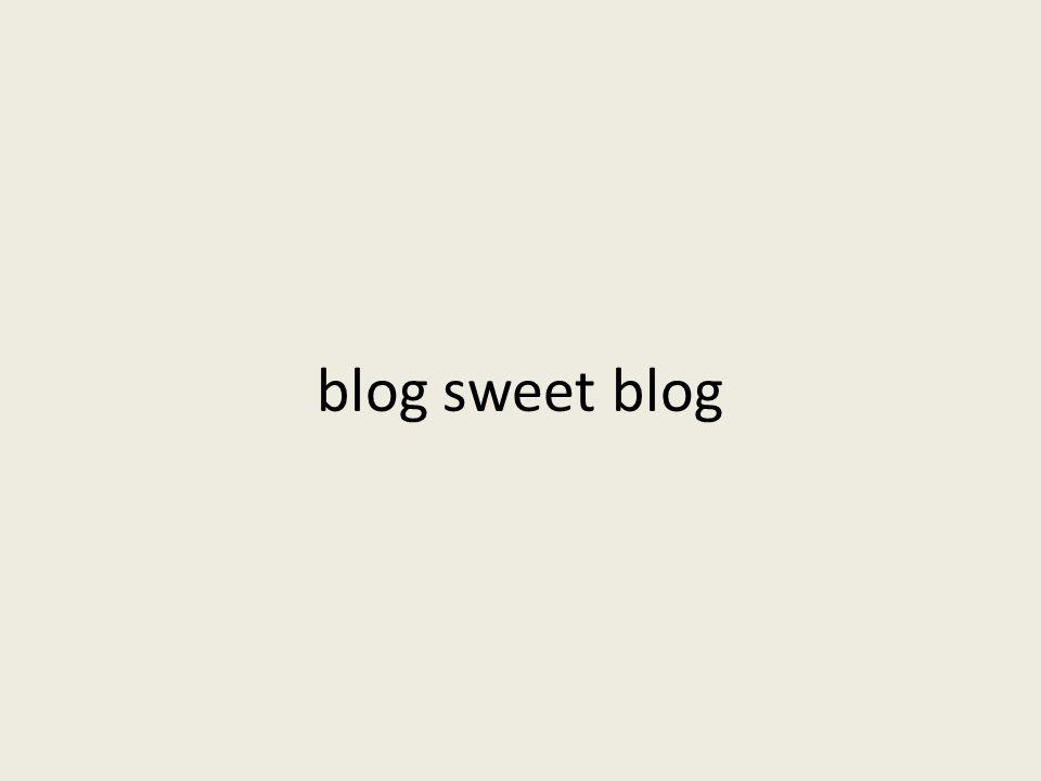 blog sweet blog