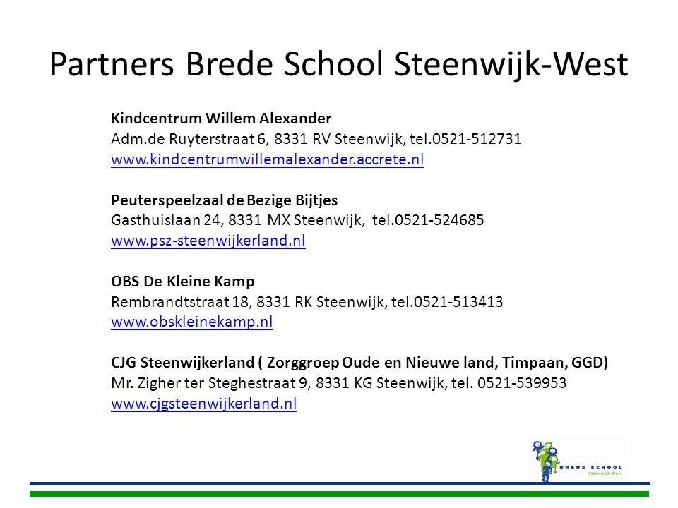 Partners Brede School Steenwijk-West Kindcentrum Willem Alexander Adm.de Ruyterstraat 6, 8331 RV Steenwijk, tel.0521-512731 www.kindcentrumwillemalexa