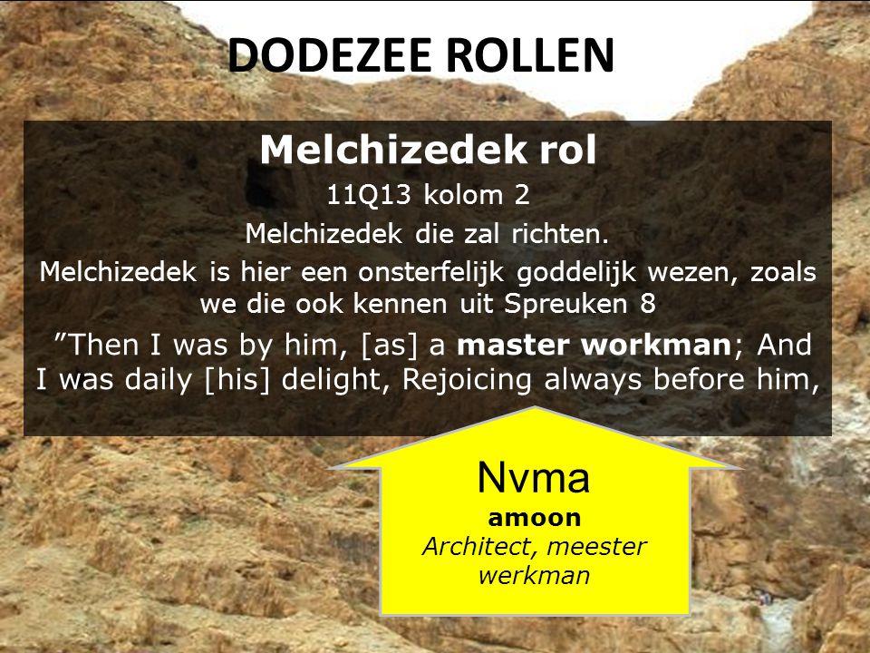 DODEZEE ROLLEN Melchizedek rol 11Q13 kolom 2 Melchizedek die zal richten.