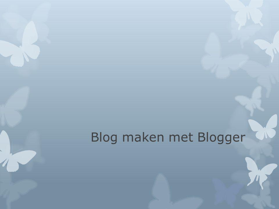 Blog maken met Blogger