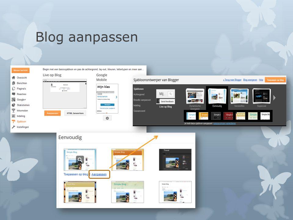 Blog aanpassen  Via sjabloon kan je het uiterlijk aanpassen