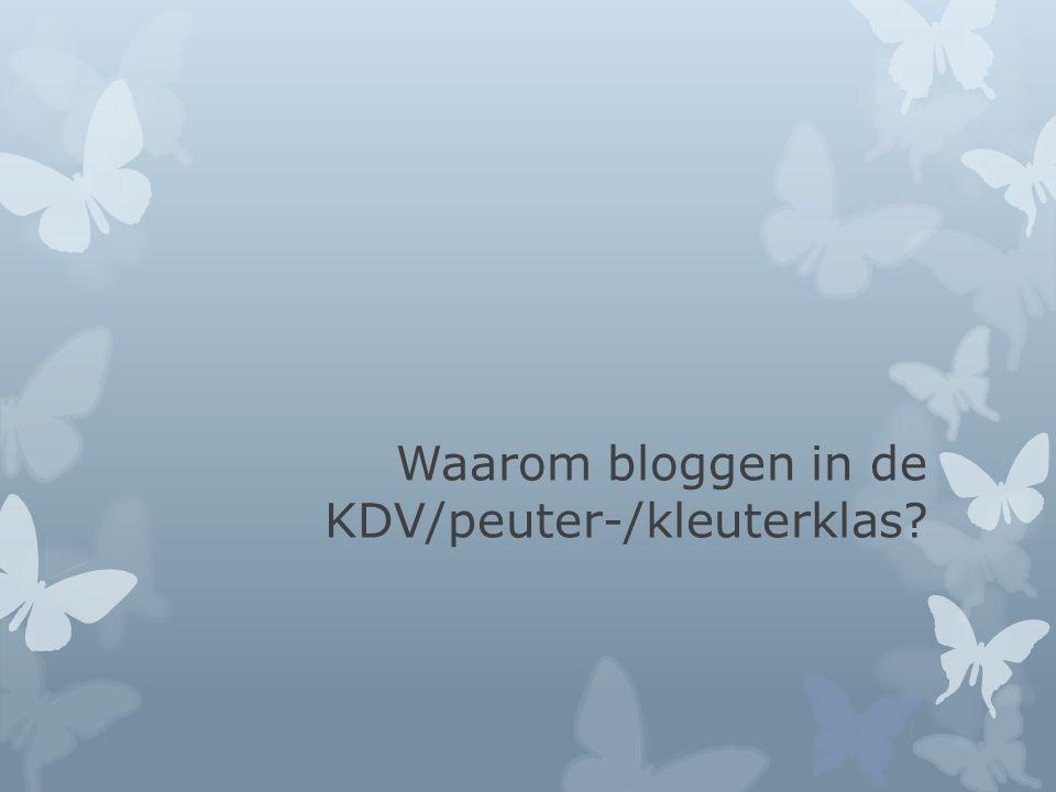 Waarom bloggen in de KDV/peuter-/kleuterklas?
