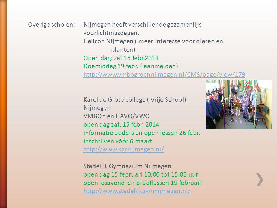 Overige scholen: Nijmegen heeft verschillende gezamenlijk voorlichtingsdagen.