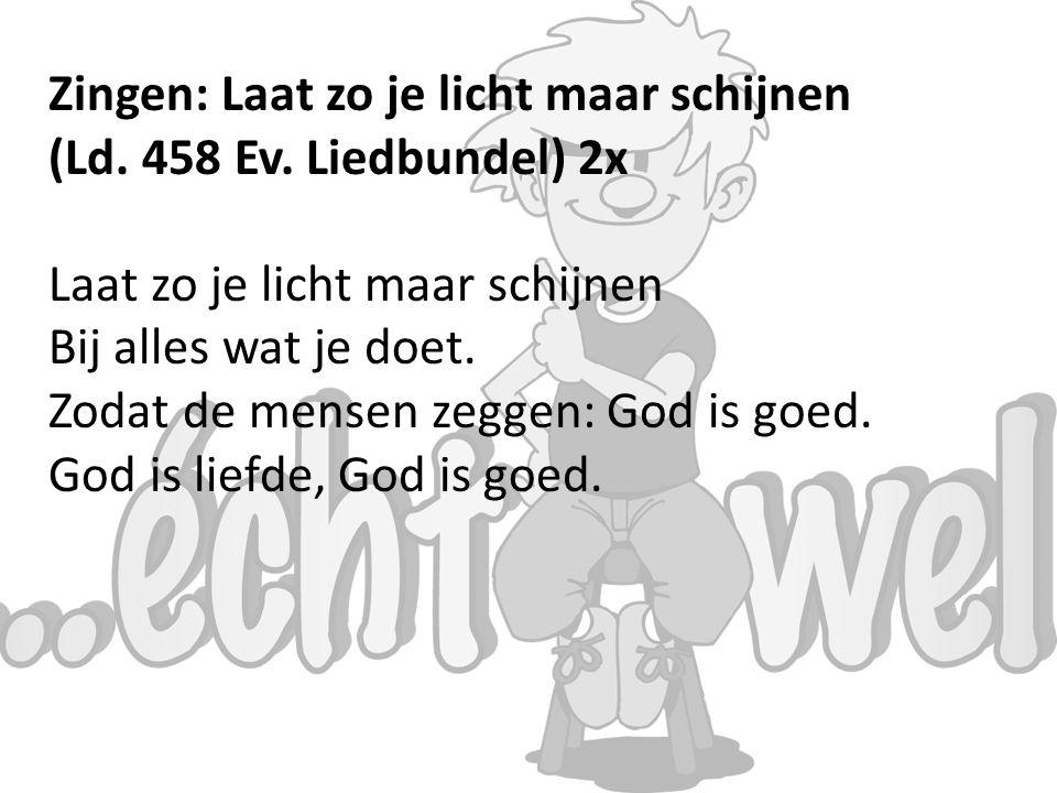 Zingen: Laat zo je licht maar schijnen (Ld.458 Ev.