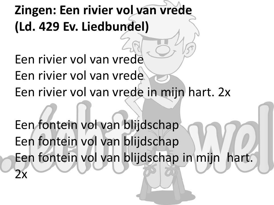 Zingen: Een rivier vol van vrede (Ld.429 Ev.