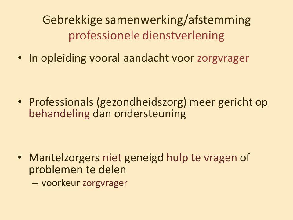 Gebrekkige samenwerking/afstemming professionele dienstverlening • In opleiding vooral aandacht voor zorgvrager • Professionals (gezondheidszorg) meer