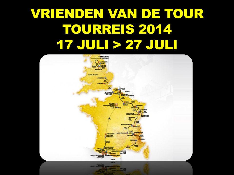 VRIENDEN VAN DE TOUR TOURREIS 2014 17 JULI > 27 JULI