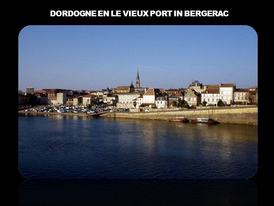 DORDOGNE EN LE VIEUX PORT IN BERGERAC