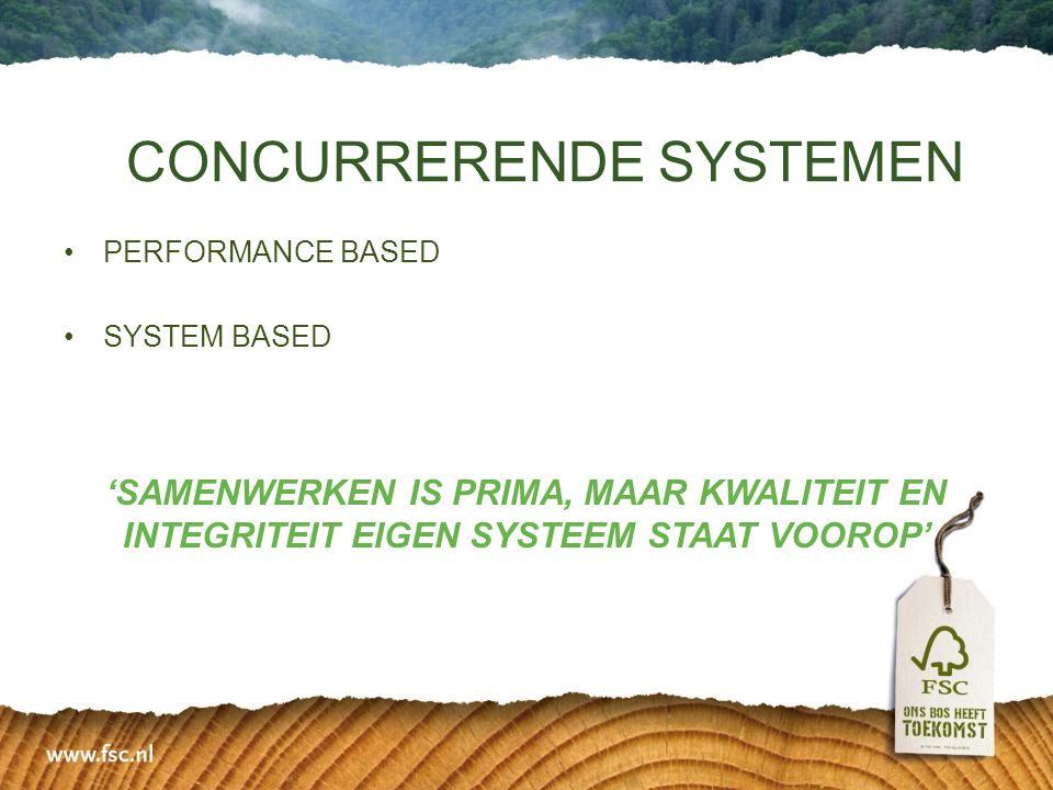 •PERFORMANCE BASED •SYSTEM BASED 'SAMENWERKEN IS PRIMA, MAAR KWALITEIT EN INTEGRITEIT EIGEN SYSTEEM STAAT VOOROP' CONCURRERENDE SYSTEMEN