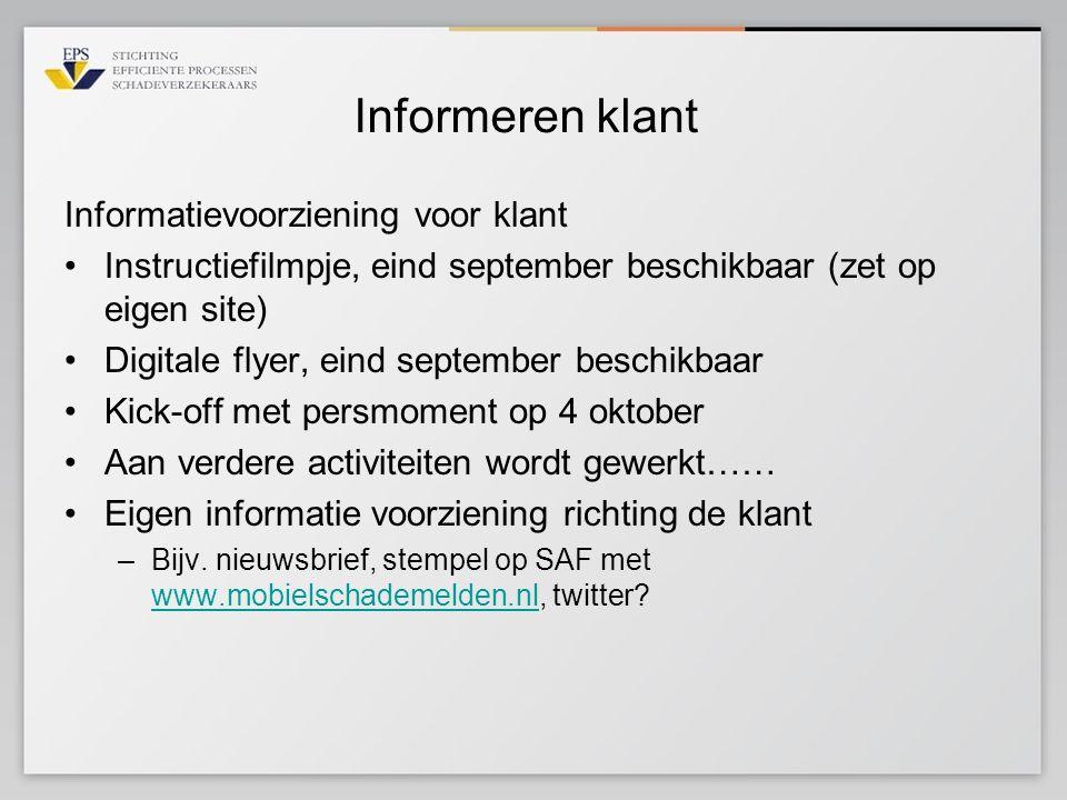 Informeren klant Informatievoorziening voor klant •Instructiefilmpje, eind september beschikbaar (zet op eigen site) •Digitale flyer, eind september b