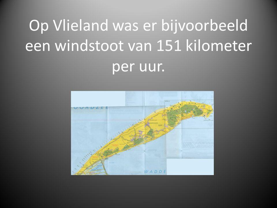 Op Vlieland was er bijvoorbeeld een windstoot van 151 kilometer per uur.