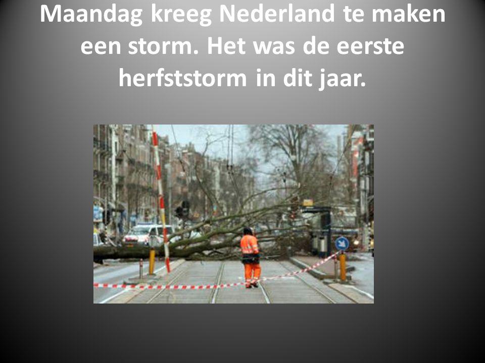 Maandag kreeg Nederland te maken een storm. Het was de eerste herfststorm in dit jaar.