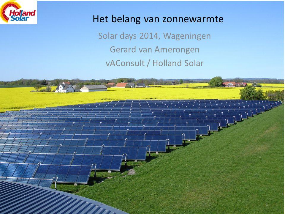 Het belang van zonnewarmte Solar days 2014, Wageningen Gerard van Amerongen vAConsult / Holland Solar 1