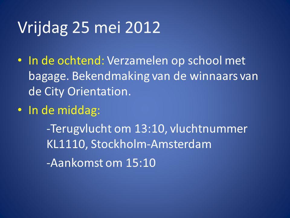 Vrijdag 25 mei 2012 • In de ochtend: Verzamelen op school met bagage.