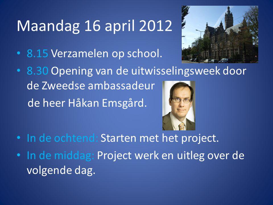 Maandag 16 april 2012 • 8.15 Verzamelen op school.