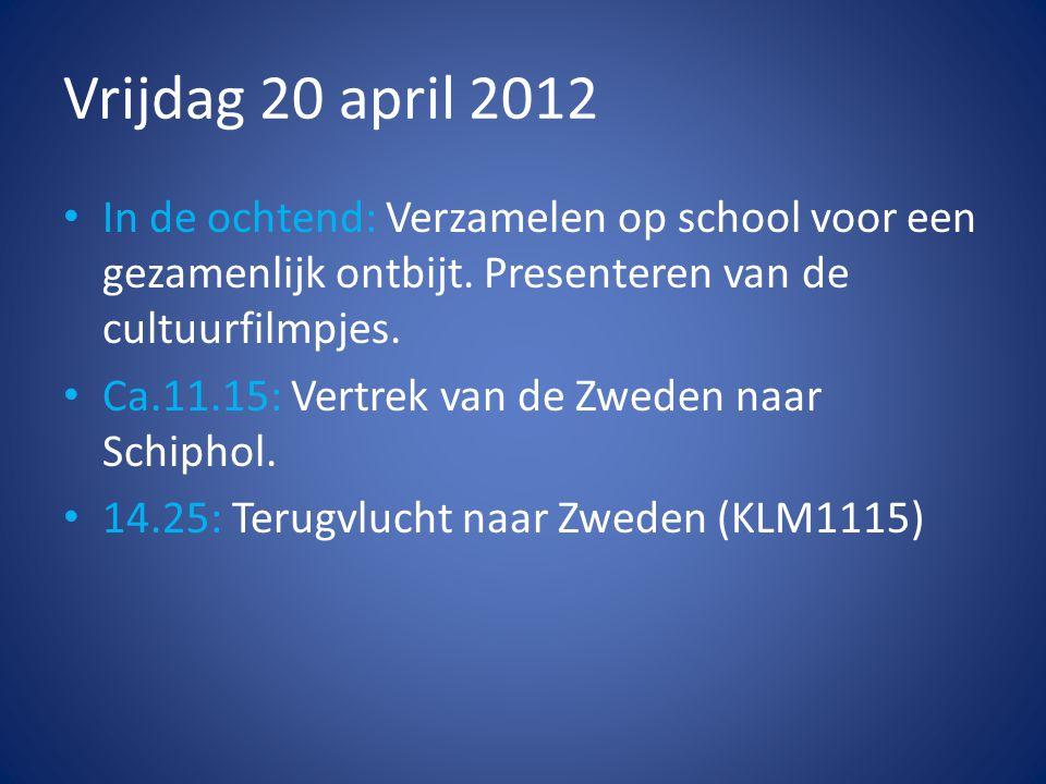Het programma van de reisweek Vertrek gegevens zondag 20 mei • 8.00: Verzamelen op Schiphol • Vluchtnummer: KL1109 • Vertrek: 10:15 • Aankomst: 12:15 op Stockholm Arlanda Airport