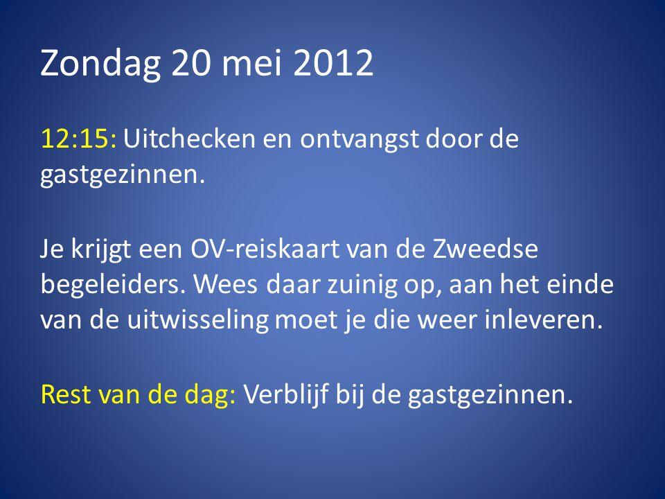 Zondag 20 mei 2012 12:15: Uitchecken en ontvangst door de gastgezinnen.