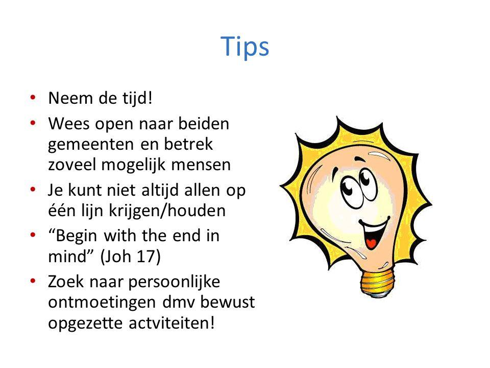 Tips • Neem de tijd.