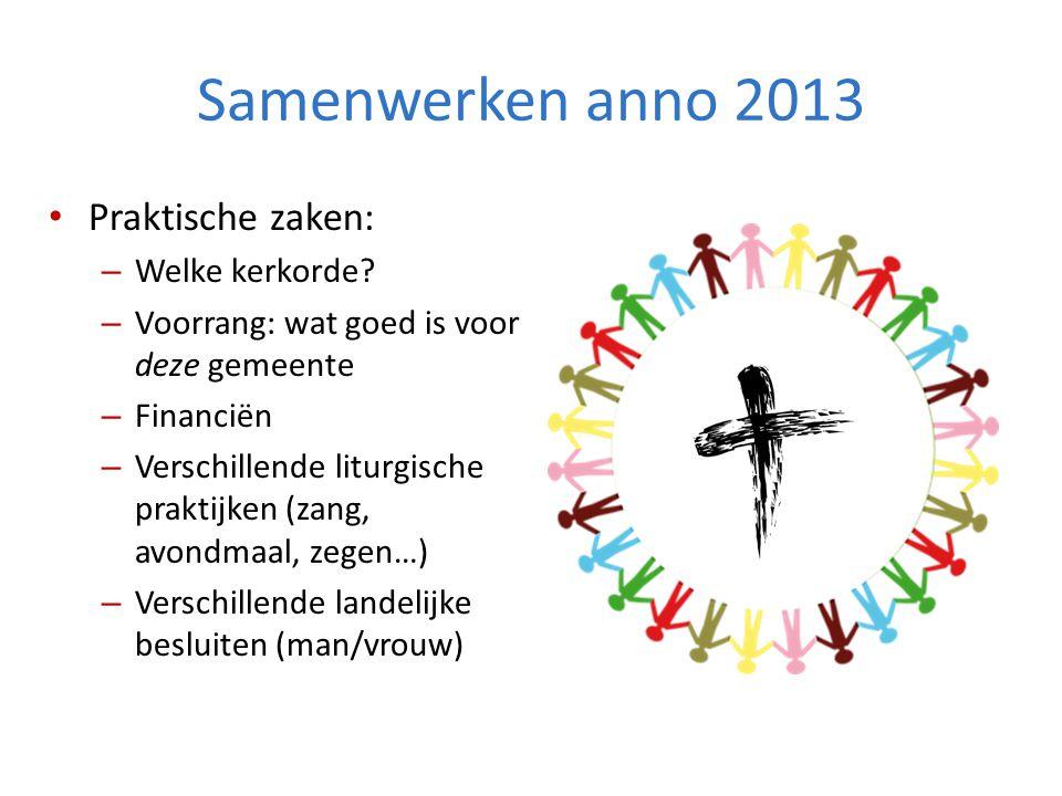 Samenwerken anno 2013 • Praktische zaken: – Welke kerkorde.