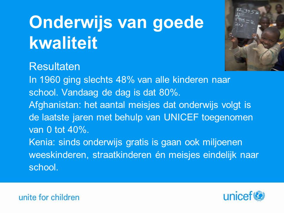 Onderwijs van goede kwaliteit Resultaten In 1960 ging slechts 48% van alle kinderen naar school.