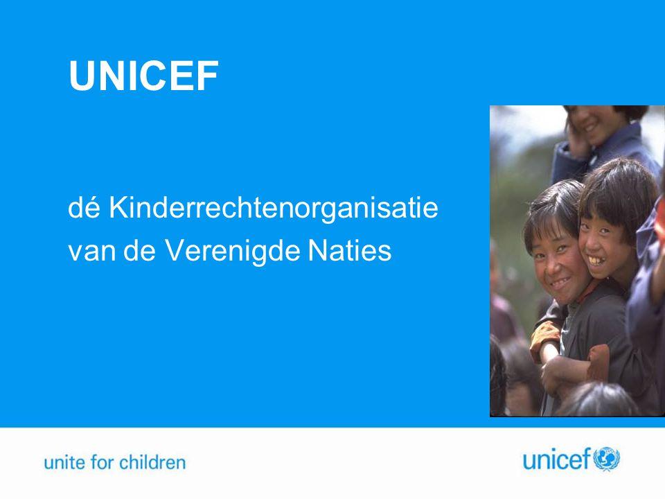 UNICEF Nederland Getallen: Zo'n 90 betaalde medewerkers en ruim 4.000 vrijwilligers Ruim 340.000 vaste leden, 98% naamsbekendheid Waarderingscijfer: 7,7
