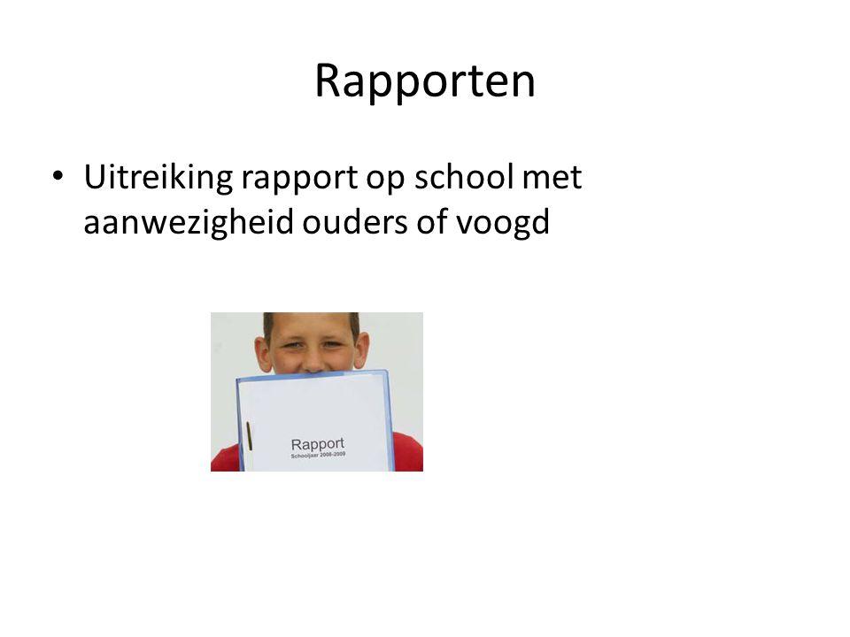 Rapporten • Uitreiking rapport op school met aanwezigheid ouders of voogd