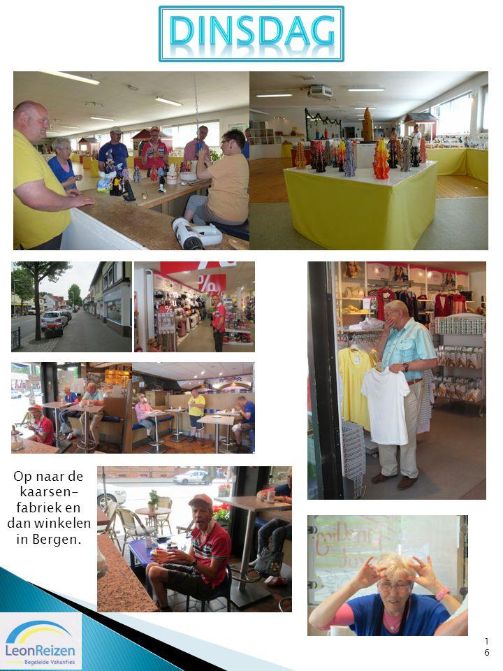 16 Op naar de kaarsen- fabriek en dan winkelen in Bergen.