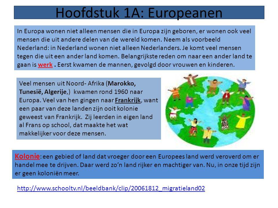 Hoofdstuk 1A: Europeanen Veel mensen kwamen uit andere delen van de wereld naar Europa, maar ook binnen Europa gingen mensen verhuizen.
