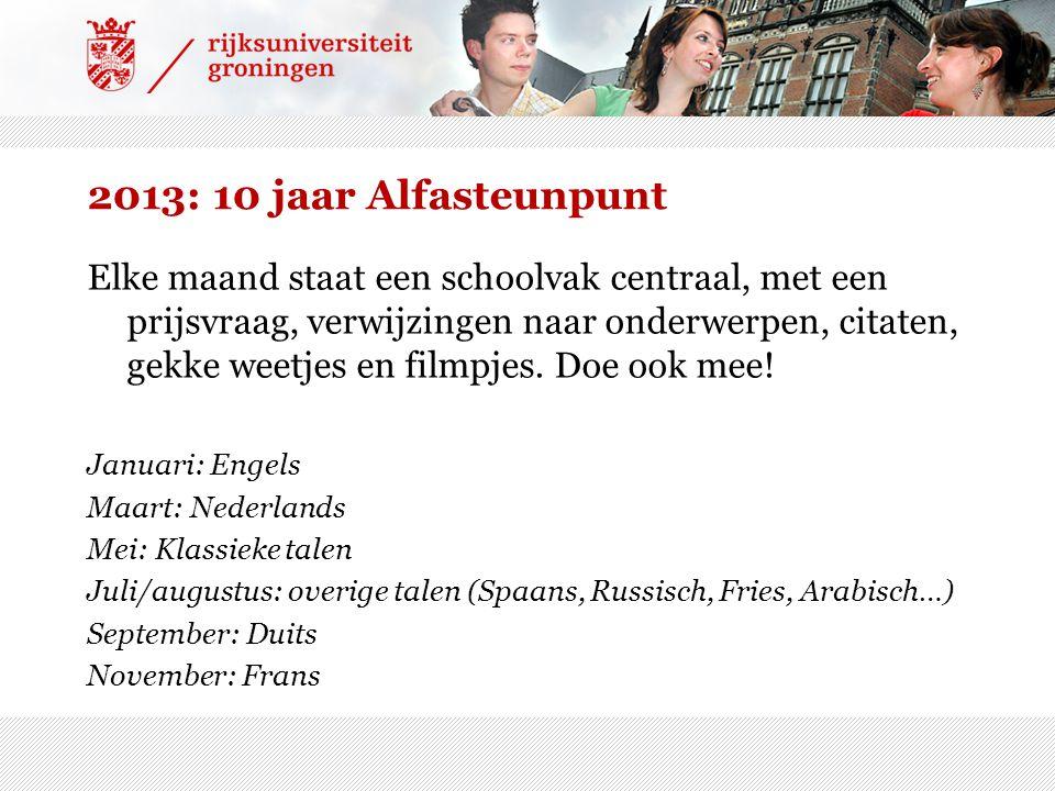 2013: 10 jaar Alfasteunpunt Elke maand staat een schoolvak centraal, met een prijsvraag, verwijzingen naar onderwerpen, citaten, gekke weetjes en filmpjes.