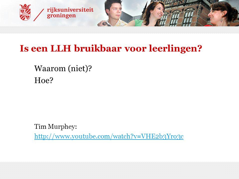 Is een LLH bruikbaar voor leerlingen? Waarom (niet)? Hoe? Tim Murphey: http://www.youtube.com/watch?v=VHE2b3Yro3c