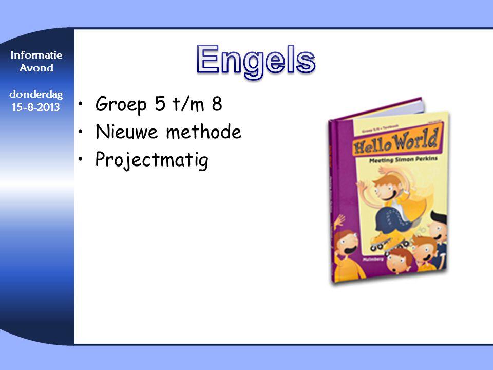 •Groep 5 t/m 8 •Nieuwe methode •Projectmatig Informatie Avond donderdag 15-8-2013