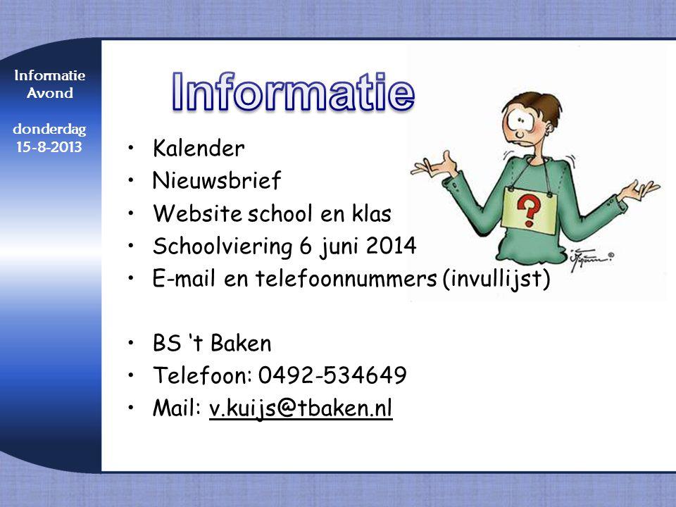 •Kalender •Nieuwsbrief •Website school en klas •Schoolviering 6 juni 2014 •E-mail en telefoonnummers (invullijst) •BS 't Baken •Telefoon: 0492-534649