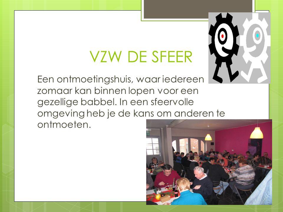 VZW DE SFEER Een ontmoetingshuis, waar iedereen zomaar kan binnen lopen voor een gezellige babbel.