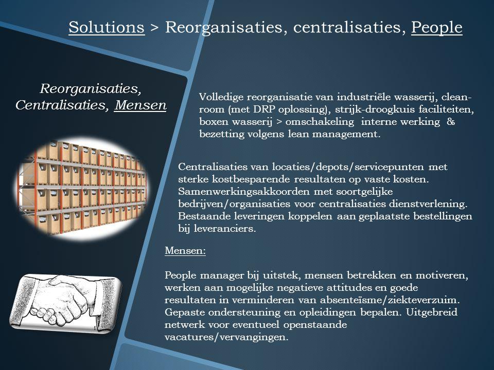 Reorganisaties, Centralisaties, Mensen Solutions > Reorganisaties, centralisaties, People Mensen: People manager bij uitstek, mensen betrekken en moti