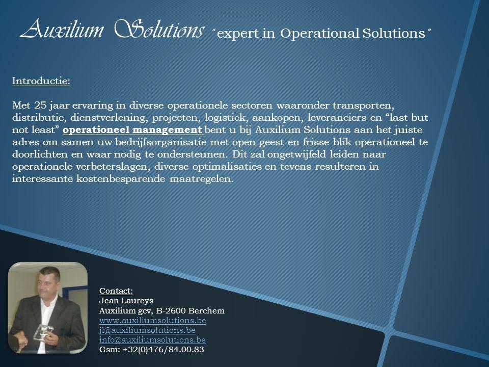 """Auxilium Solutions """" expert in Operational Solutions """" Introductie: Met 25 jaar ervaring in diverse operationele sectoren waaronder transporten, distr"""