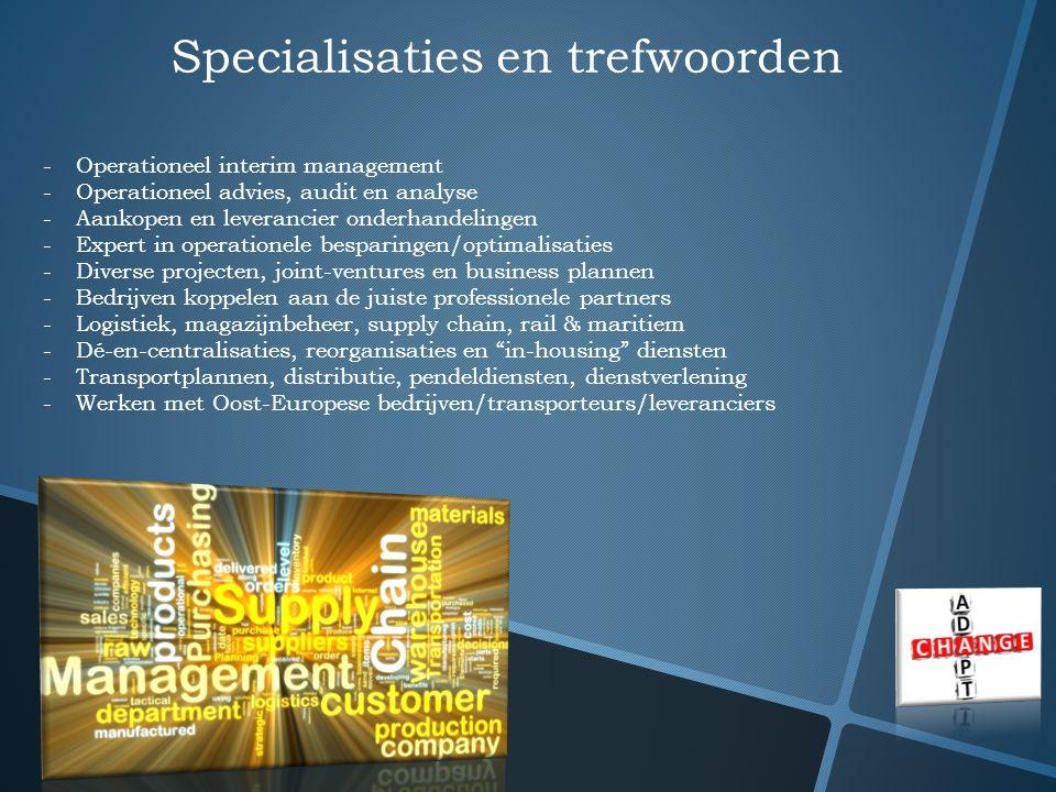 Specialisaties en trefwoorden -Operationeel interim management -Operationeel advies, audit en analyse -Aankopen en leverancier onderhandelingen -Exper