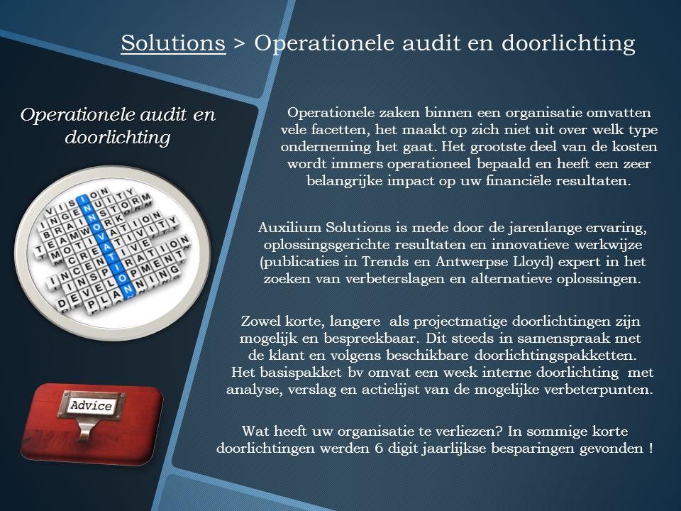 Operationele audit en doorlichting Solutions > Operationele audit en doorlichting Operationele zaken binnen een organisatie omvatten vele facetten, he