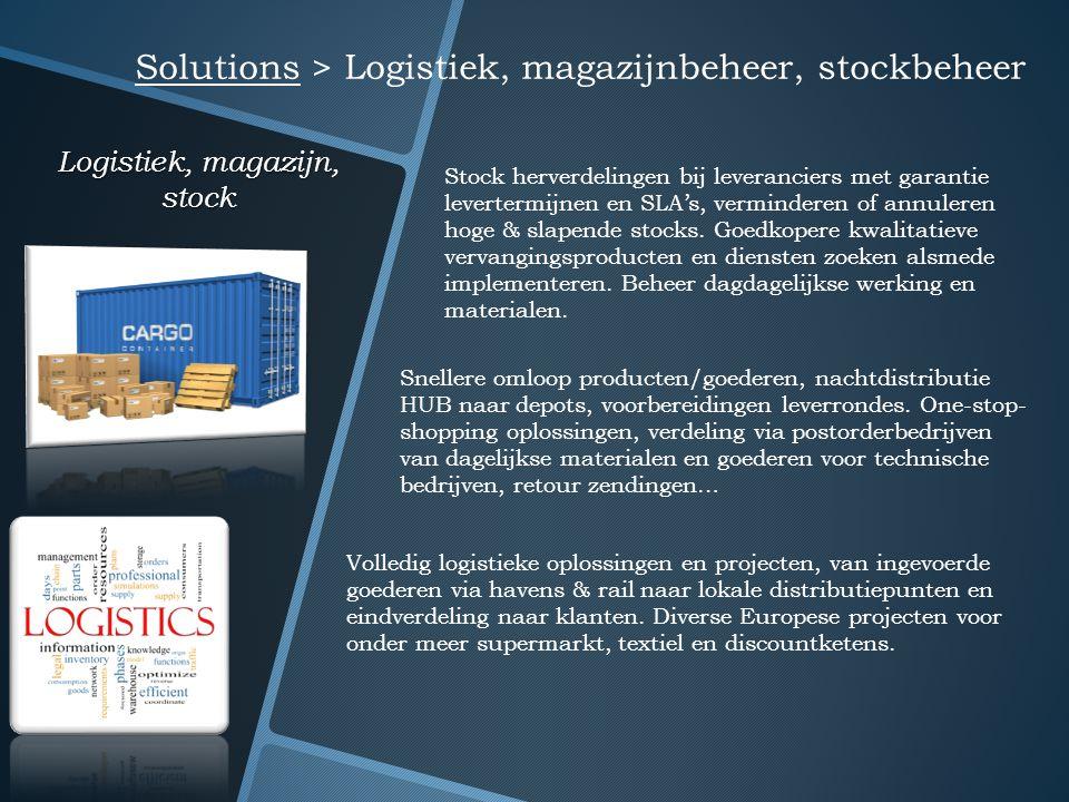 Logistiek, magazijn, stock Solutions > Logistiek, magazijnbeheer, stockbeheer Stock herverdelingen bij leveranciers met garantie levertermijnen en SLA