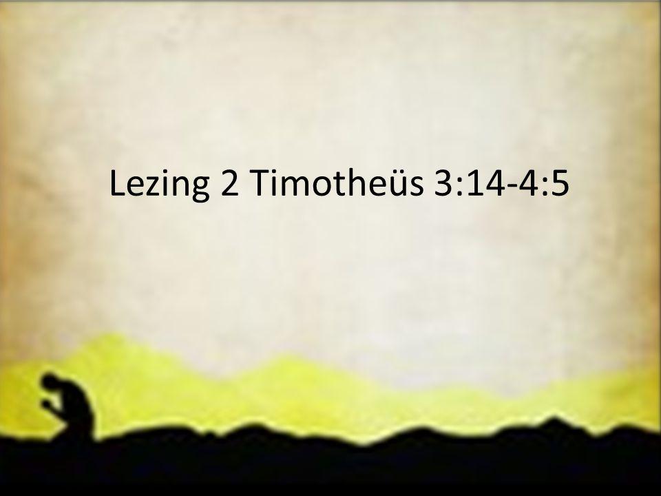 Lezing 2 Timotheüs 3:14-4:5