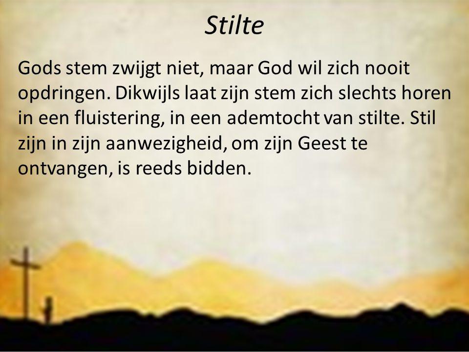Stilte Gods stem zwijgt niet, maar God wil zich nooit opdringen. Dikwijls laat zijn stem zich slechts horen in een fluistering, in een ademtocht van s