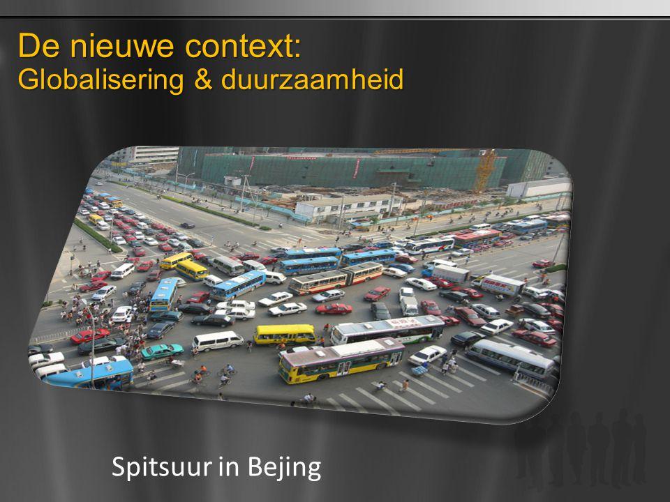 De nieuwe context: Globalisering & duurzaamheid Spitsuur in Bejing