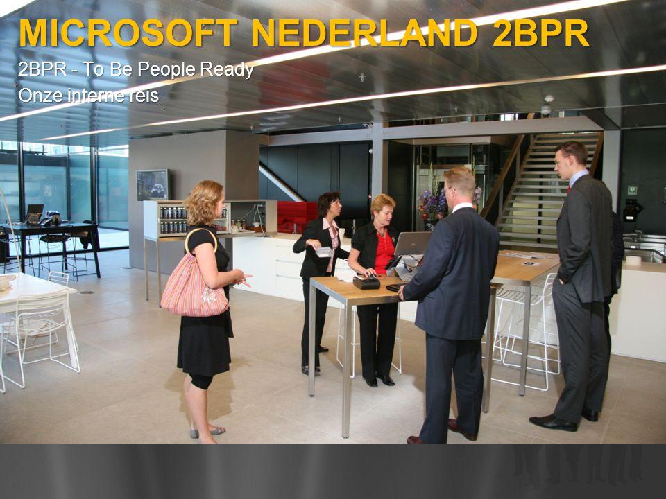 MICROSOFT NEDERLAND 2BPR 2BPR - To Be People Ready Onze interne reis