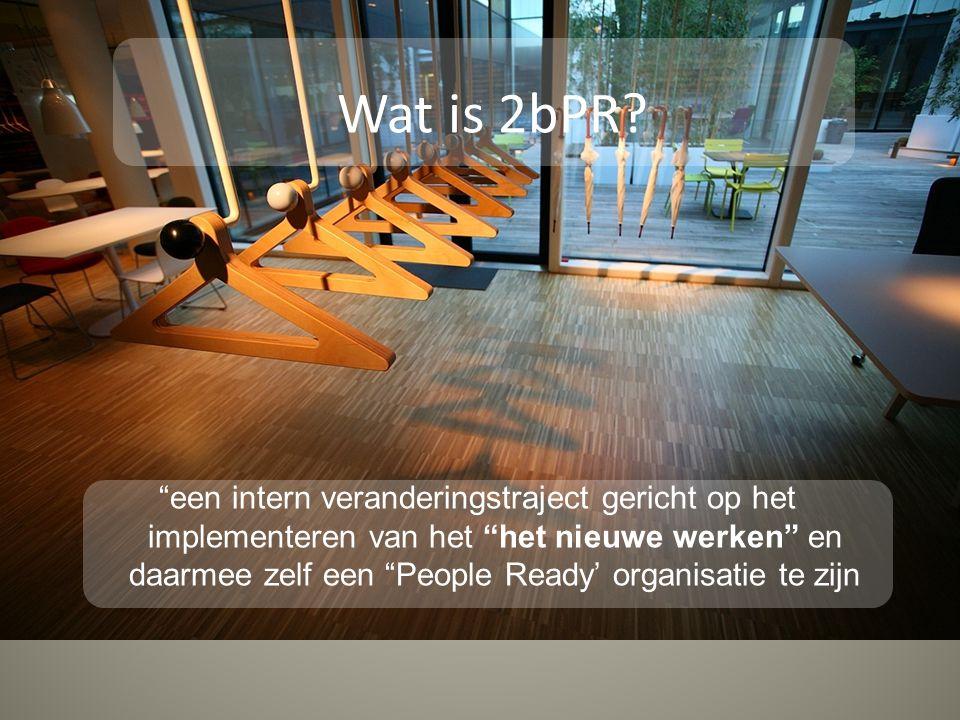 """""""een intern veranderingstraject gericht op het implementeren van het """"het nieuwe werken"""" en daarmee zelf een """"People Ready' organisatie te zijn Wat is"""